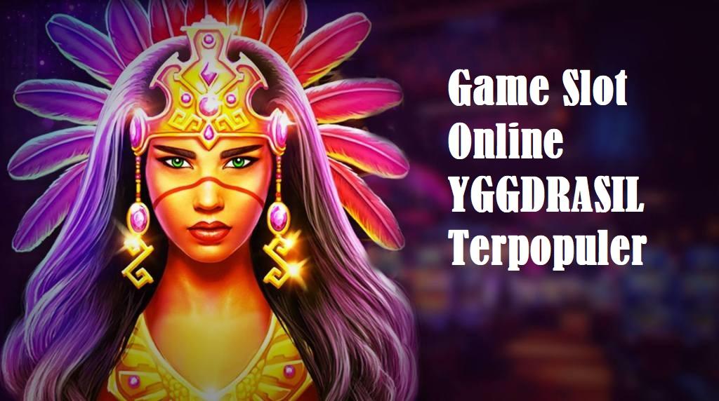 Game Slot Online YGGDRASIL Terpopuler